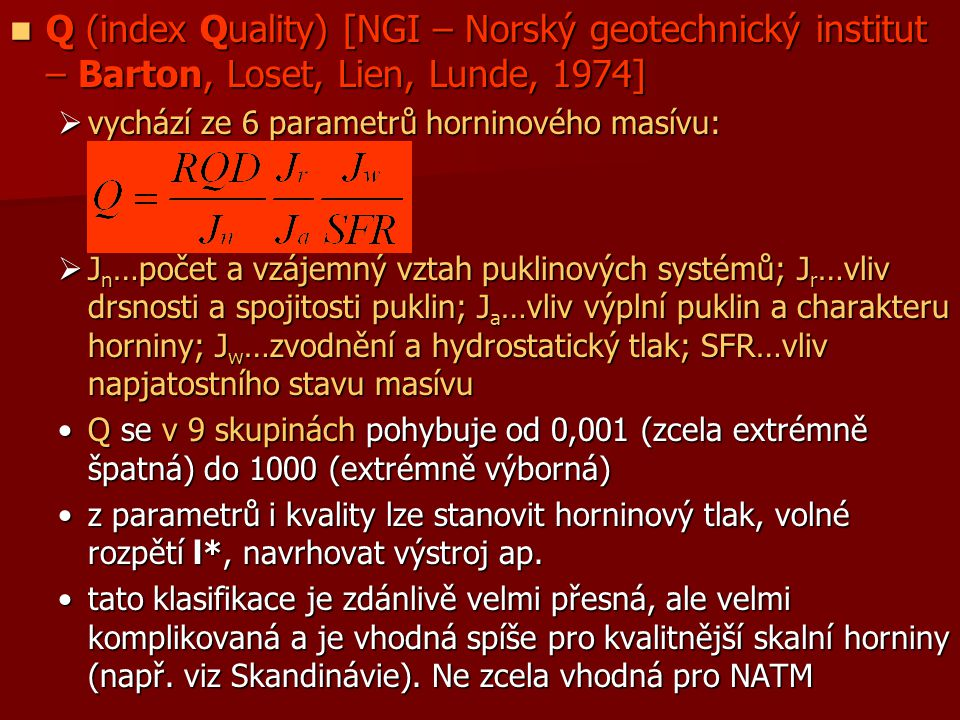 Q (index Quality) [NGI – Norský geotechnický institut – Barton, Loset, Lien, Lunde, 1974]